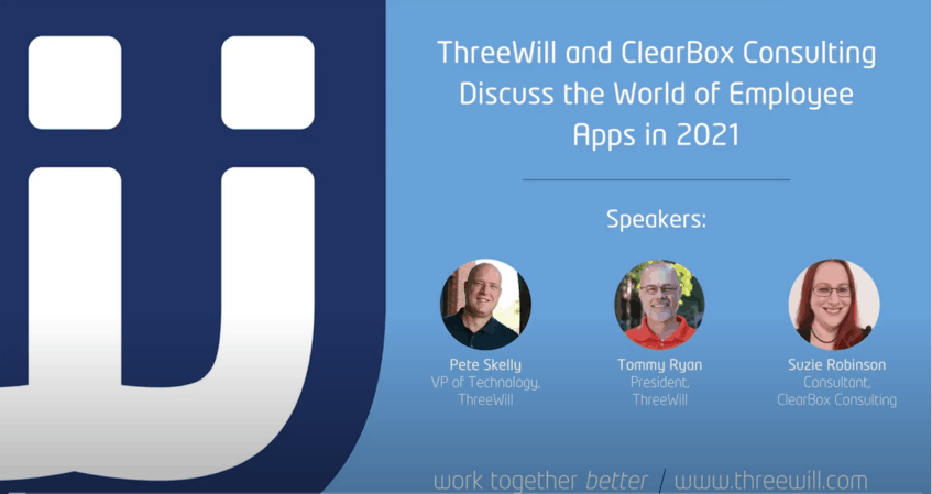 ThreeWill and ClearBox Consulting Discuss the World of Employee Apps in 2021